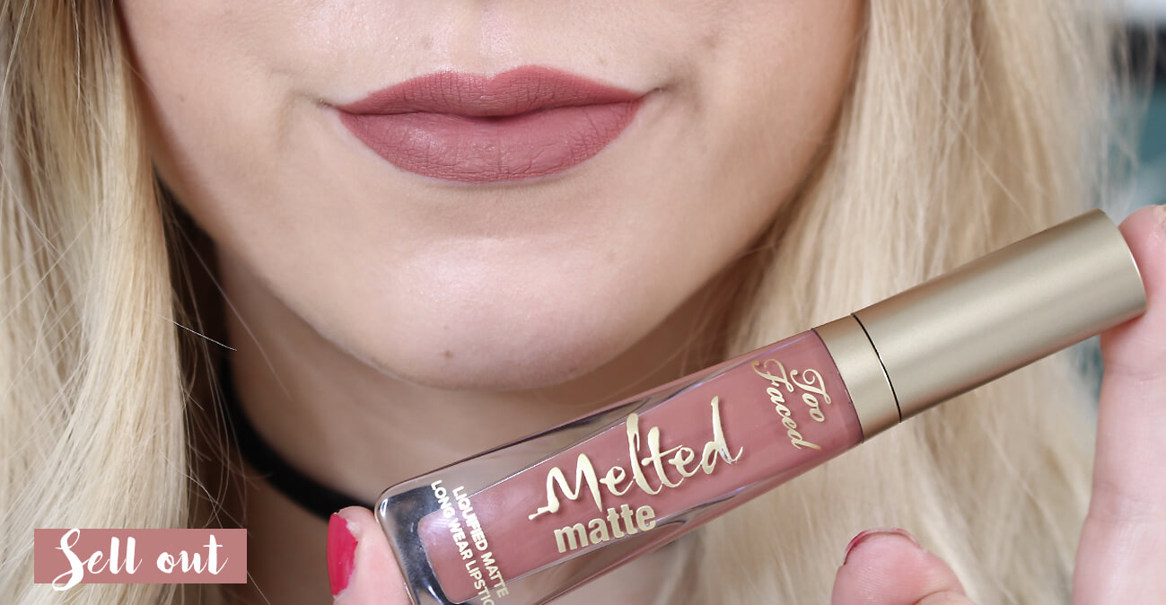 sell out melted matte too faced